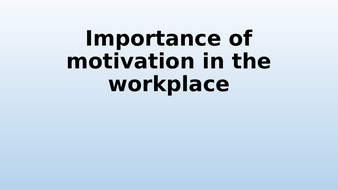 Importance-of-motivation-in-the-workplace.pptx