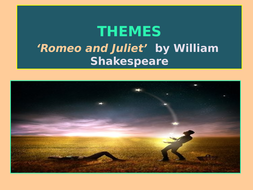 'Romeo and Juliet' – MAIN THEMES in the play