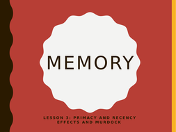 AQA GCSE Psychology (New Spec) Lesson 3/6: Memory- Primacy and Recency effects and Murdock's Study