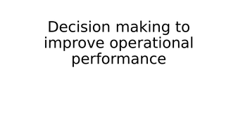 3.4-1.-Decision-making-to-improve-operational-performance-tes.pptx