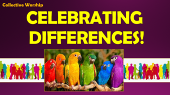 Celebrating Differences Collective Worship!