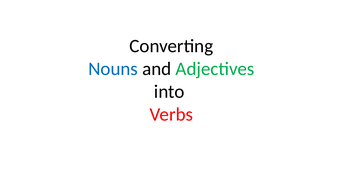 Converting nouns adjectives into verbs suffix work