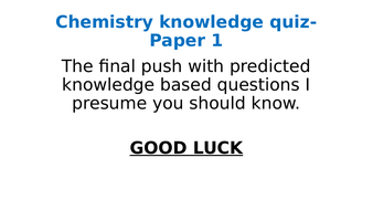 Chemistry Paper 1 Revision quiz for predicted topics AQA trilogy