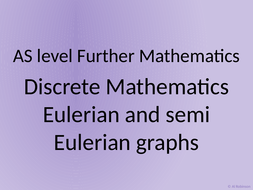 Further-Maths-18---Eulerian-and-semi-Eulerian-graphs.pptx