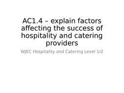WJEC Hospitality and Catering. AC1.4 Factors affecting the success of businesses
