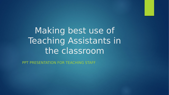 Making effective use of Teaching Assistants - training package for teachers