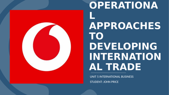 Unit 5 International business Assignment 3 strategic & operational approaches to international trade