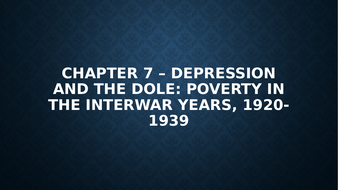 Chapter 7 – Depression and the dole: poverty in the interwar years, 1920-1939