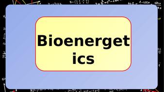 Bioenergetics-revision.pptx