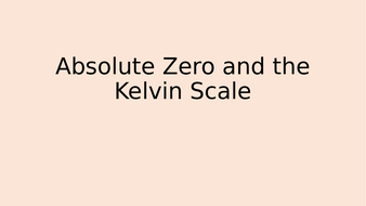 Absolute Zero and the Kelvin Scale by chemist19 | Teaching