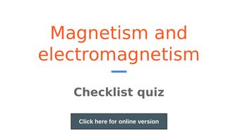 Magnetism-and-electromagnetism-checklist-quiz-power-point.pptx