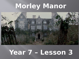 Year-7---Morley-Manor---Lesson-3.pptx