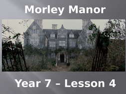 Year-7---Morley-Manor---Lesson-4.pptx