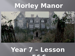 Year-7---Morley-Manor---Lesson-5-6.pptx