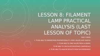 Lesson-8---Filament-Lamp-Practical-Analysis.pptx