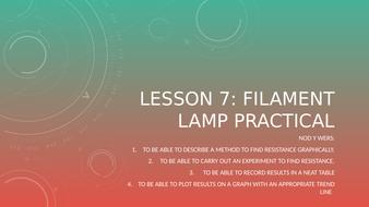 Lesson-7---Filament-Lamp-Practical.pptx