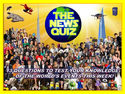 The News Quiz 24th June - 1st July 2019 Form Tutor Time Current Affairs Topical Settler Starter