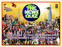 The News Quiz 8th - 19th July 2019 Form Tutor Time Current Affairs Topical Settler Starter