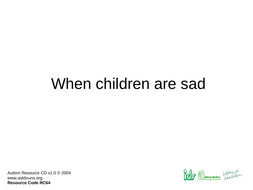RC64-When-children-are-sad.ppt