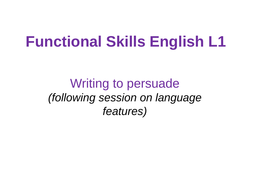NEW ENGLISH FUNCTIONAL SKILLS REFORMS - LEVEL 1 - Writing to persuade