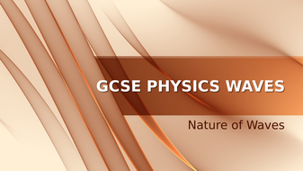 GCSE_Physics_Waves_Nature.pptx