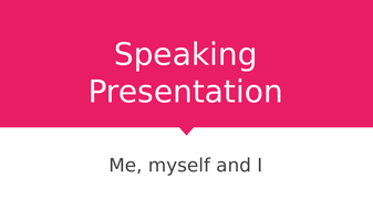 Introductory unit for year 7 lesson 5: Speaking presentation on Myself.