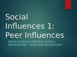 Addictive-Behaviours---Social-1--Peer-Influences.pptx
