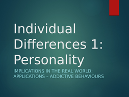Addictive-Behaviours---Ind-Diff-1--Personality.pptx