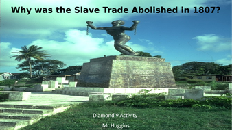 Diamond 9: Why was the Slave Trade abolished in 1807?