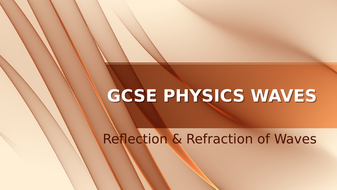 GCSE_Physics_Waves_Relection_Refraction.pptx