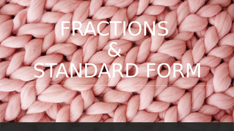 Indices, Fraction and Standard Form