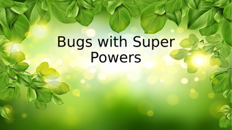 Bugs with Super Powers
