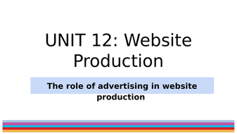 L6_-Unit-12_-The-role-of-advertising-in-website-production.pptx