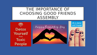 The-Importance-of-choosing-Good-friends-Assembly.pptx