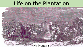 Life on a Slave Plantation