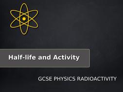 GCSE_Physics_Radioactivity_Half_Life.ppt