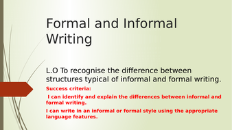 Informal and Formal