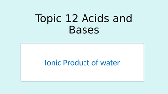 A-level Chemistry  Ionic Product of water, Kw