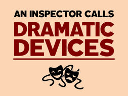 An Inspector Calls: Dramatic Devices