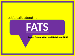 x1 Lesson - Let's talk about Fats - Food, Preparation and Nutrition