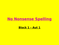 Y3  No Nonsense Spelling ppts - Full year (split into half terms)