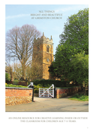 """""""ALL THINGS BRIGHT & BEAUTIFUL"""" AT GRIMSTON CHURCH: A CREATIVE LEARNING TEACHERS PACK"""