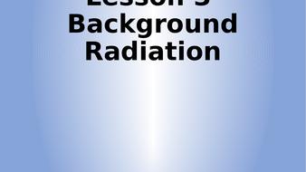 Lesson-3---Background-Radiation.pptx