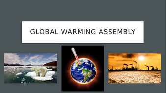 Global-Warming-Assembly.pptx