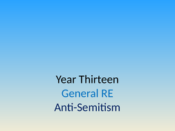 Year 13 General RE/PSHCE - Anti-Semitism