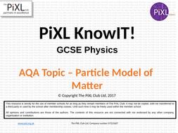 AQA-Physics_Particle-model-of-matter_KnowIT_GCSE.pptx