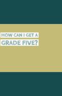 How-Can-I-Get-A-Grade-Five_-(1).pdf