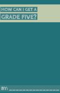 How-Can-I-Get-A-Grade-Five_.pdf