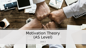 Unit 2 People in Organisations: Motivation Theory (AS Level).pptx