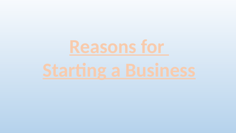 Reasons for Starting a Business (GCSE Business - Edexcel 9-1)
